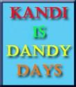 Kandi is Dandy Days